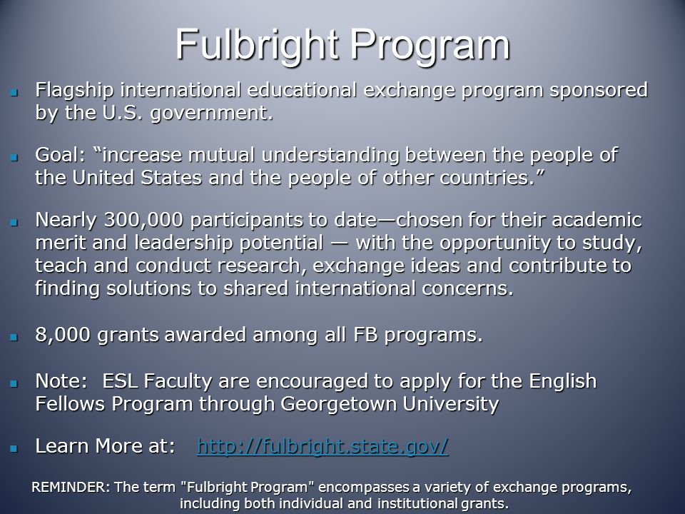 Fulbright Program Flagship international educational exchange program sponsored by the U.S. government. Flagship international educational exchange pr
