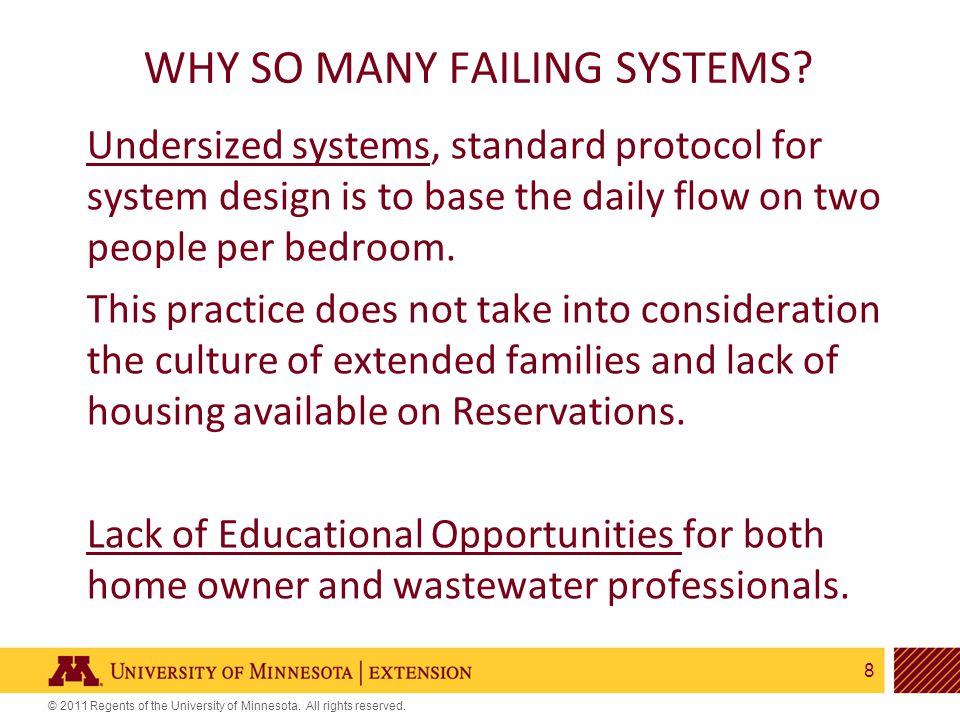 8 WHY SO MANY FAILING SYSTEMS.