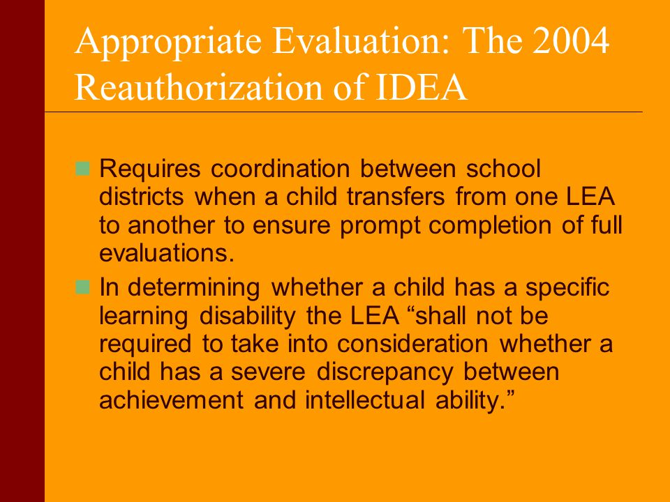 Appropriate Evaluation: The 2004 Reauthorization of IDEA Requires coordination between school districts when a child transfers from one LEA to another