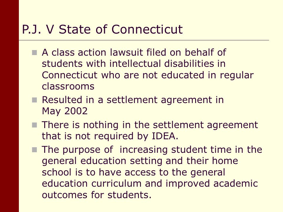 A class action lawsuit filed on behalf of students with intellectual disabilities in Connecticut who are not educated in regular classrooms Resulted i