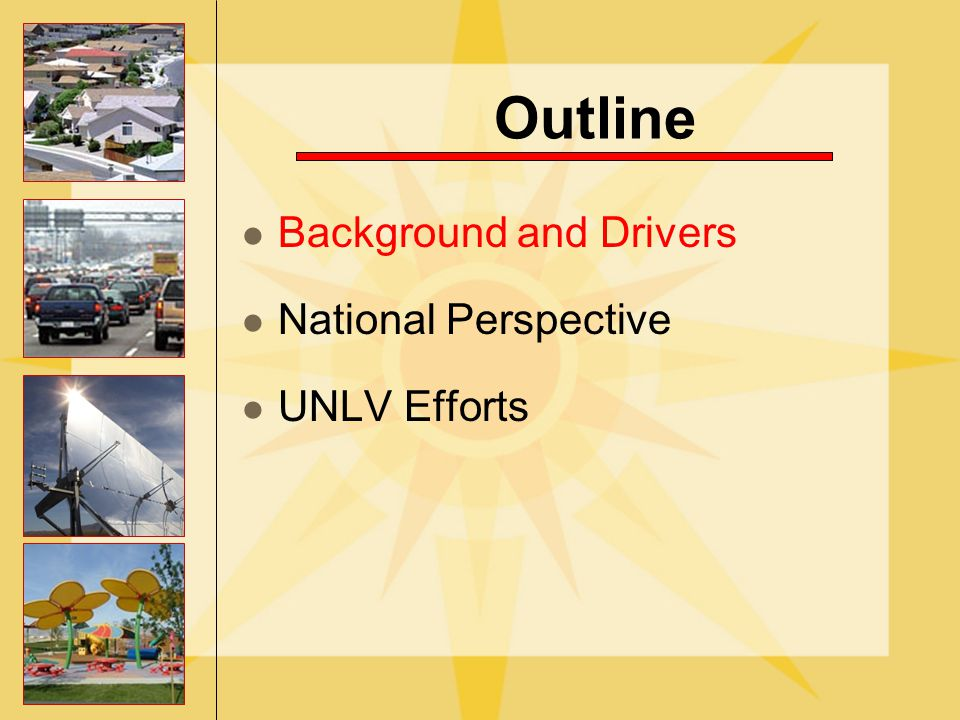 Outline Background and Drivers National Perspective UNLV Efforts