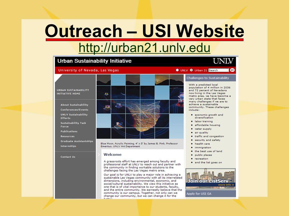 Outreach – USI Website http://urban21.unlv.edu http://urban21.unlv.edu
