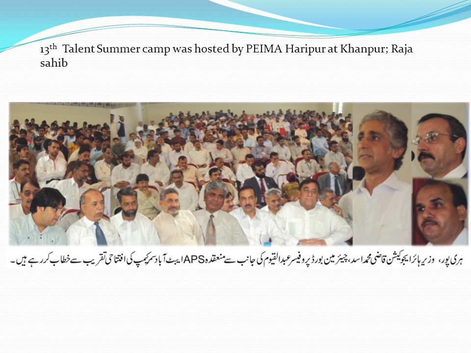 13 th Talent Summer camp was hosted by PEIMA Haripur at Khanpur; Raja sahib