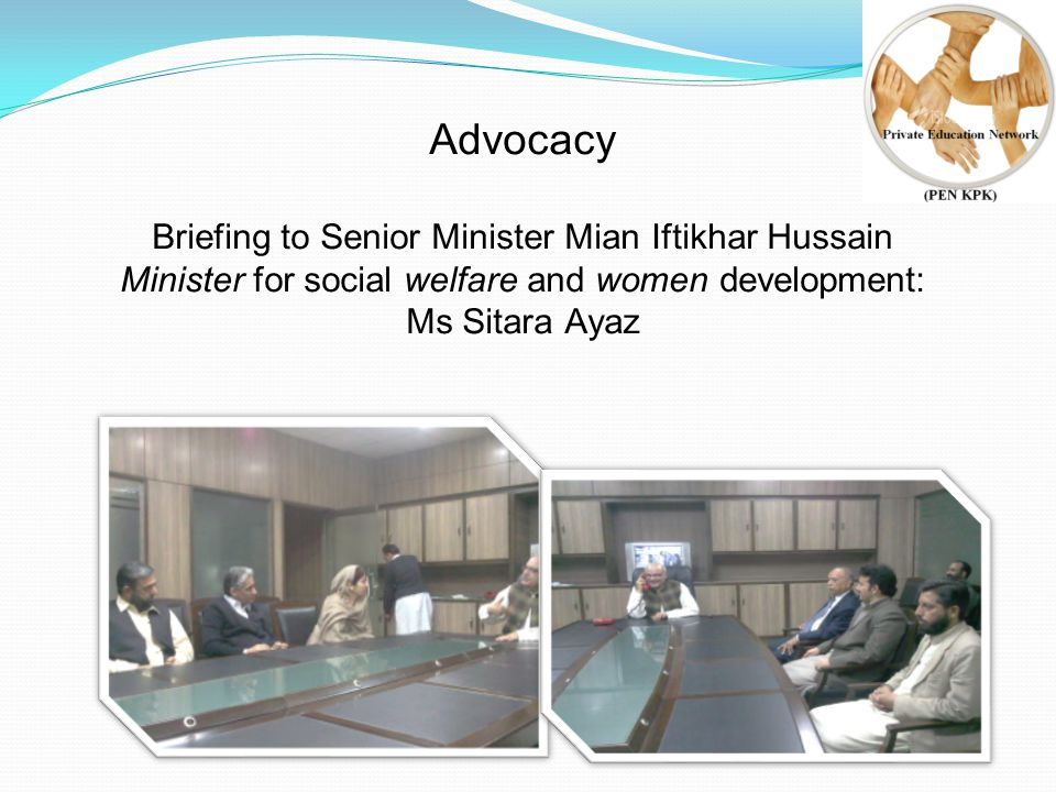 Advocacy Briefing to Senior Minister Mian Iftikhar Hussain Minister for social welfare and women development: Ms Sitara Ayaz