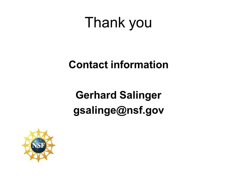 Thank you Contact information Gerhard Salinger gsalinge@nsf.gov