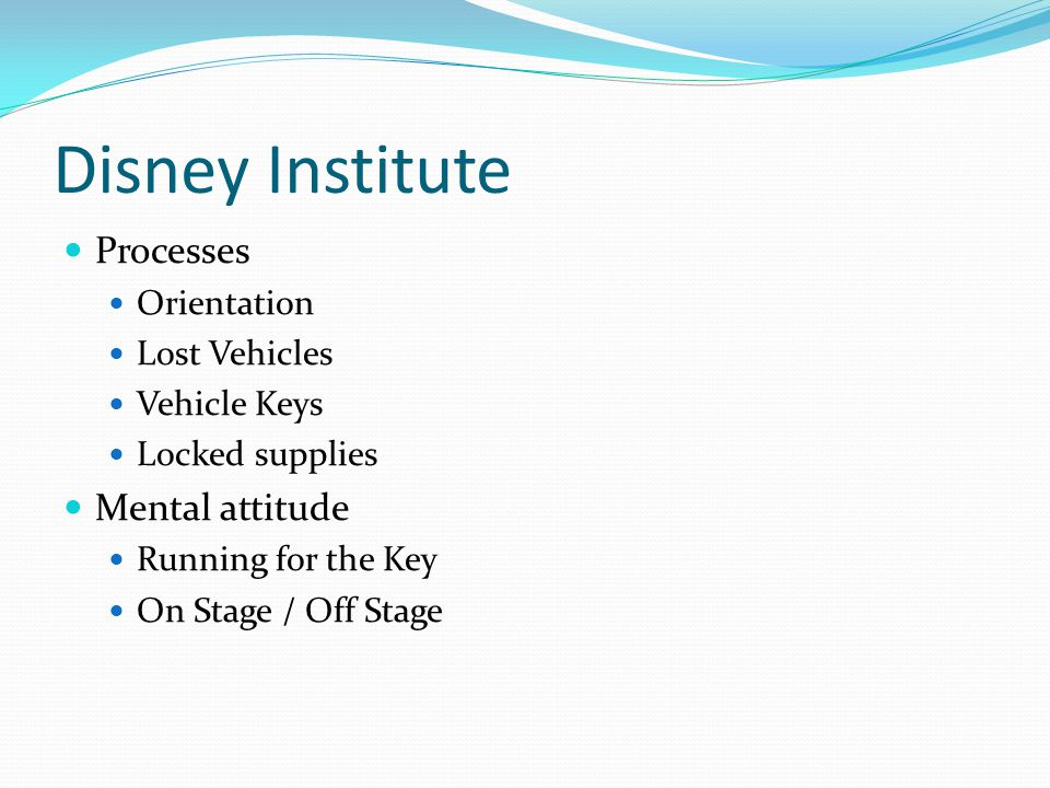 Disney Institute Processes Orientation Lost Vehicles Vehicle Keys Locked supplies Mental attitude Running for the Key On Stage / Off Stage