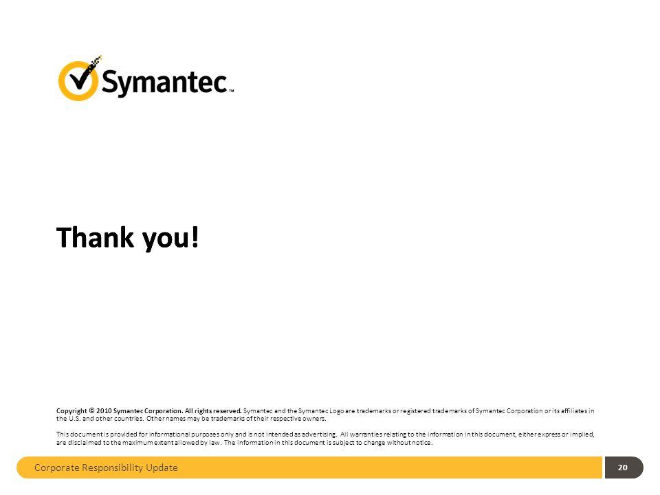 Thank you. Copyright © 2010 Symantec Corporation.