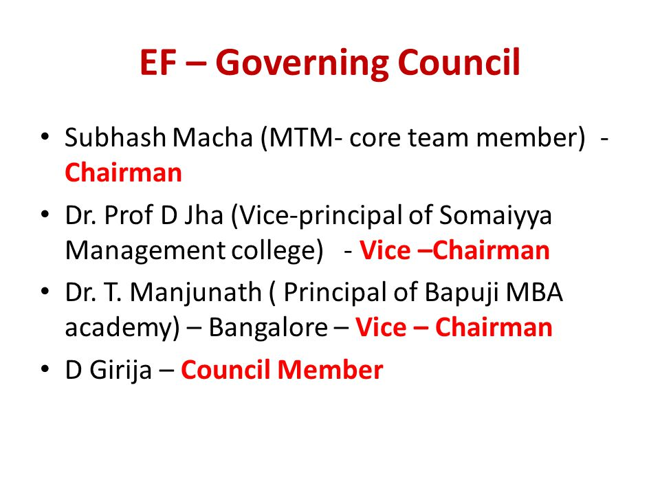 EF – Governing Council Subhash Macha (MTM- core team member) - Chairman Dr.