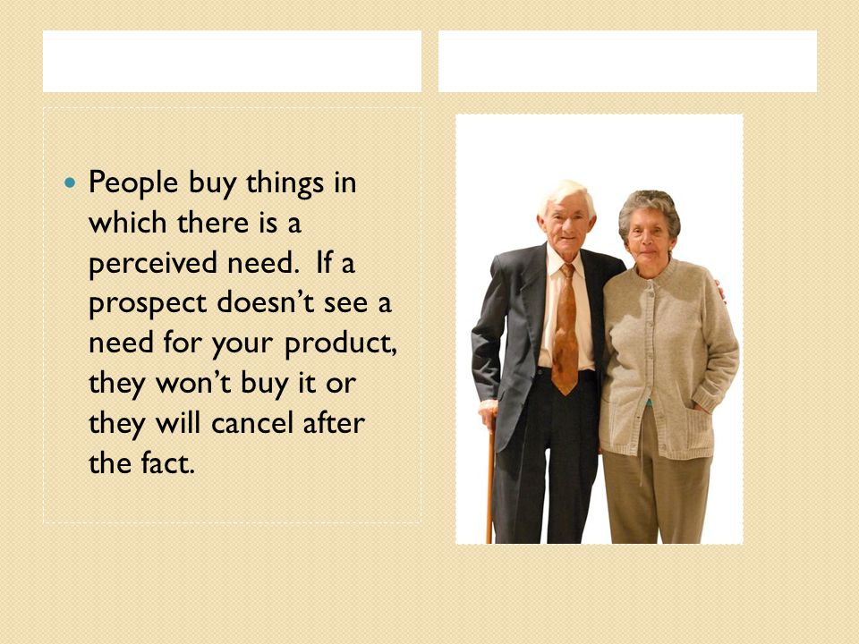 Reason 3: It is important that the prospect remembers the facts if they are going to see a need for your product.