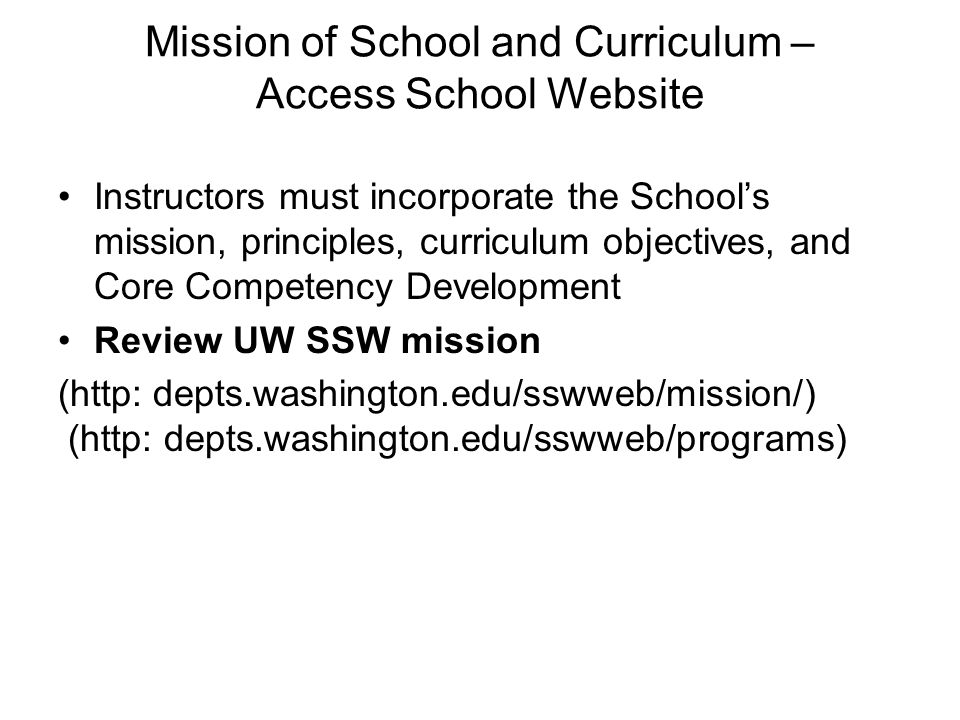 Mission of School and Curriculum – Access School Website Instructors must incorporate the Schools mission, principles, curriculum objectives, and Core