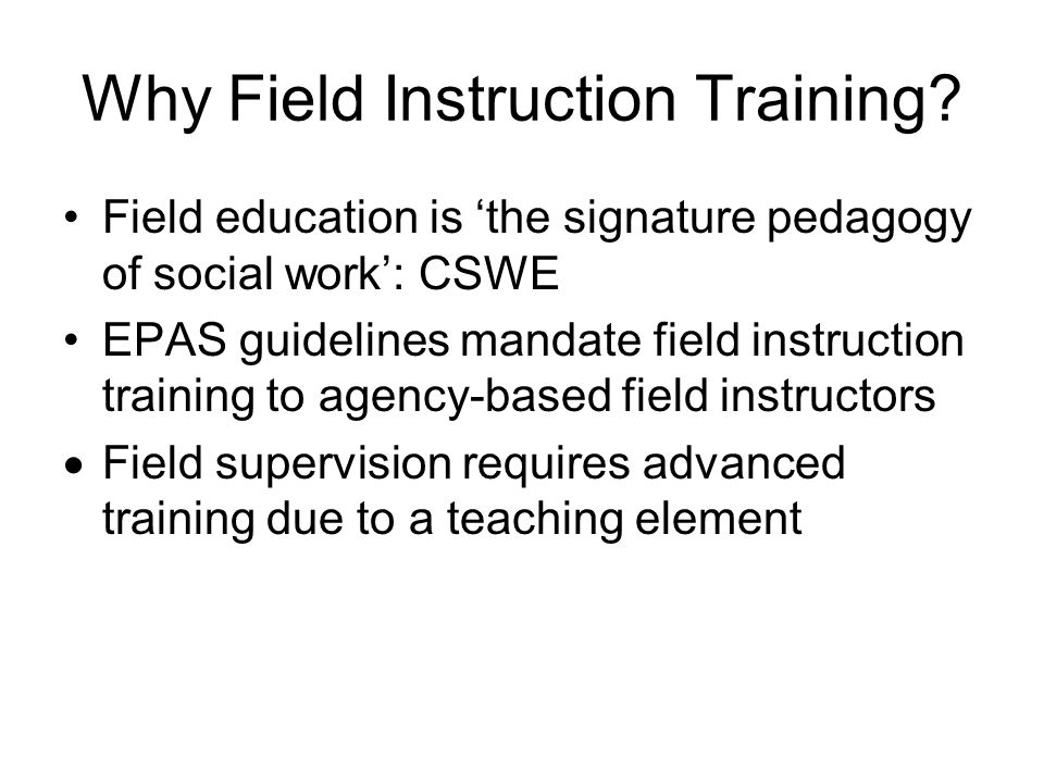 Training Rationale Social work skills do not indicate expertise in teaching those skills.
