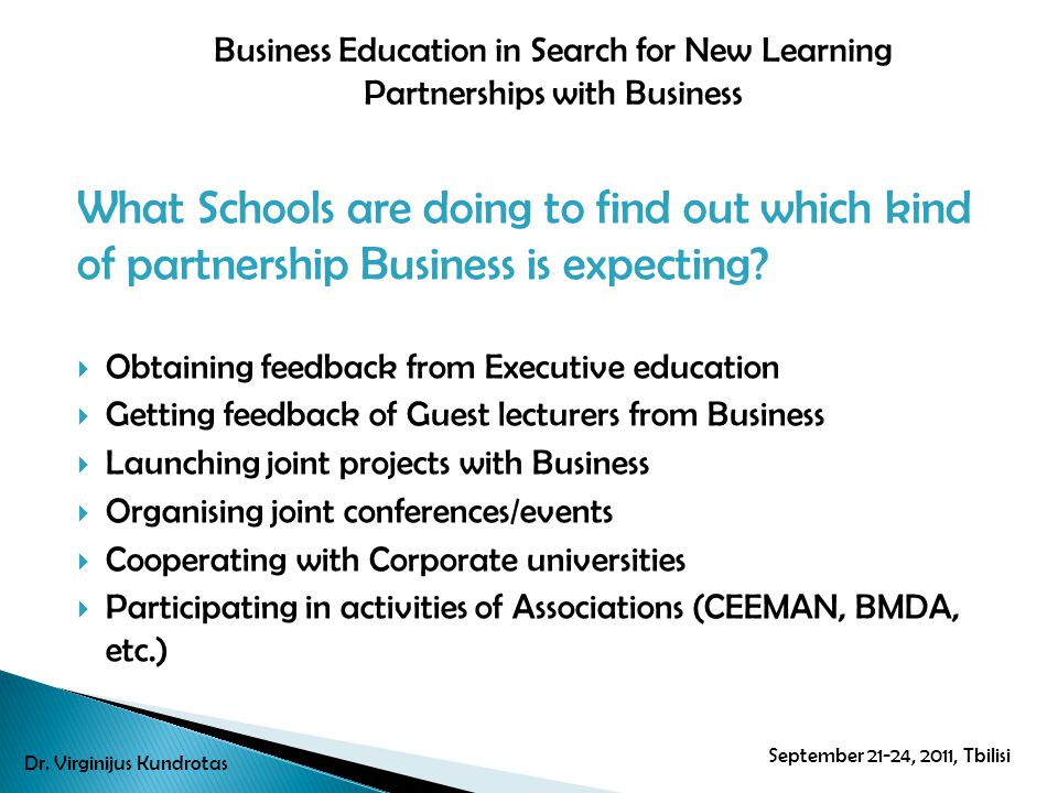 What Schools are doing to find out which kind of partnership Business is expecting? Obtaining feedback from Executive education Getting feedback of Gu