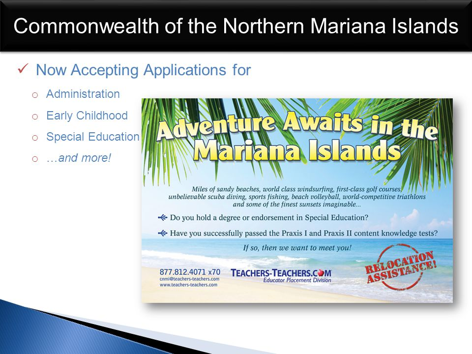 Commonwealth of the Northern Mariana Islands Now Accepting Applications for o Administration o Early Childhood o Special Education o …and more!