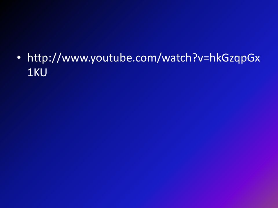 http://www.youtube.com/watch?v=hkGzqpGx 1KU