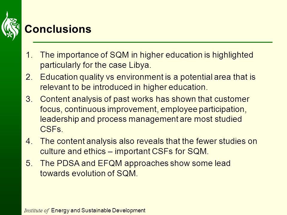 Institute of Energy and Sustainable Development Conclusions 1.The importance of SQM in higher education is highlighted particularly for the case Libya.