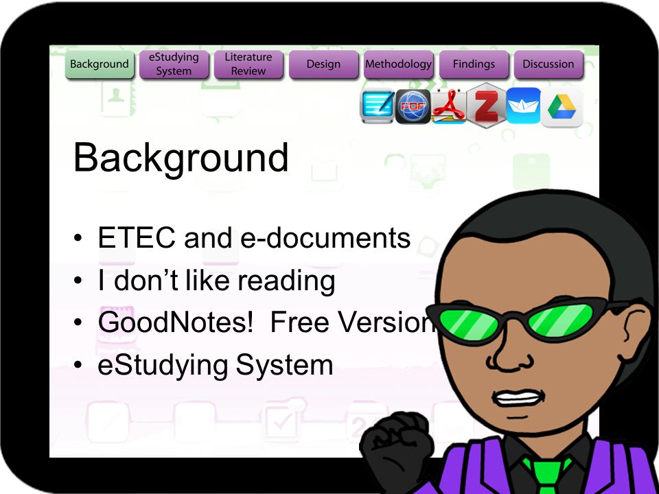 ETEC and e-documents I dont like reading GoodNotes! Free Version eStudying System Background