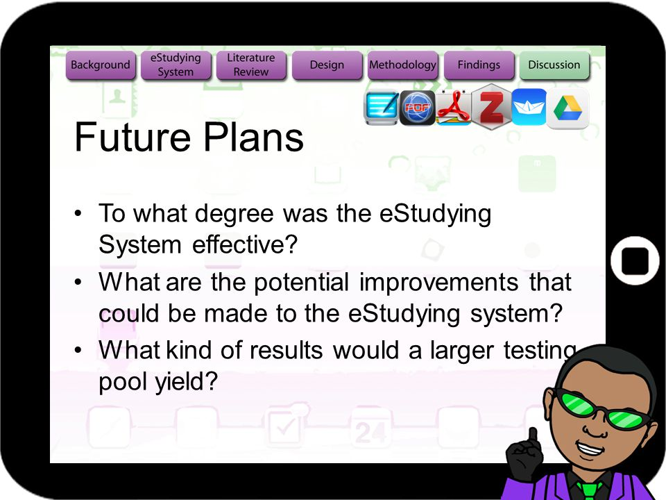 Future Plans To what degree was the eStudying System effective.