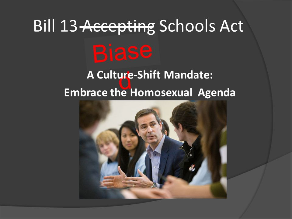 Todays Presentation Contents: History – leading up to Bill 13 History – leading up to Bill 13 What is the Intent of Bill 13.