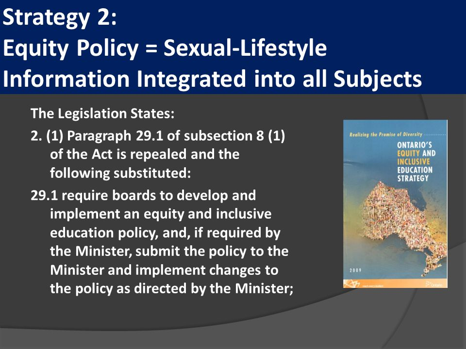 Strategy 2: Equity Policy = Sexual-Lifestyle Information Integrated into all Subjects The Legislation States: 2.