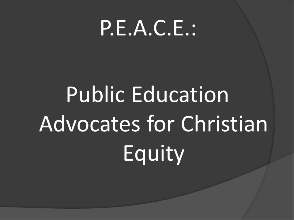 P.E.A.C.E.: Public Education Advocates for Christian Equity
