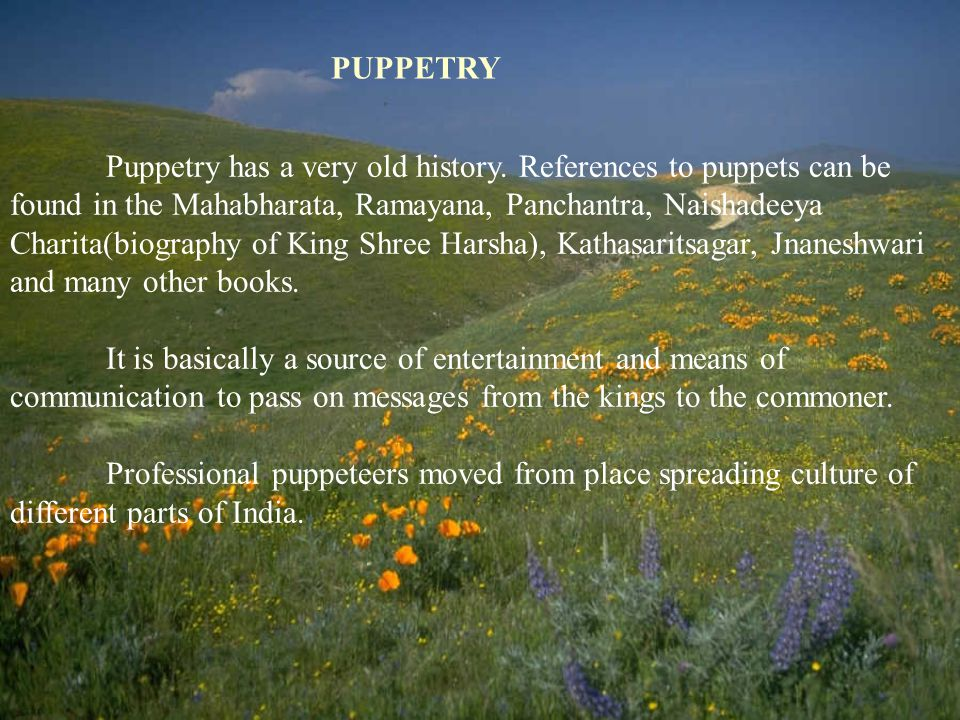PUPPETRY Puppetry has a very old history.