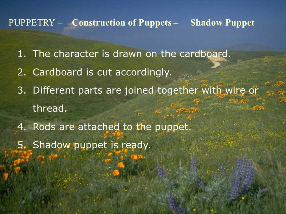 PUPPETRY – Construction of Puppets – Shadow Puppet 1.The character is drawn on the cardboard.