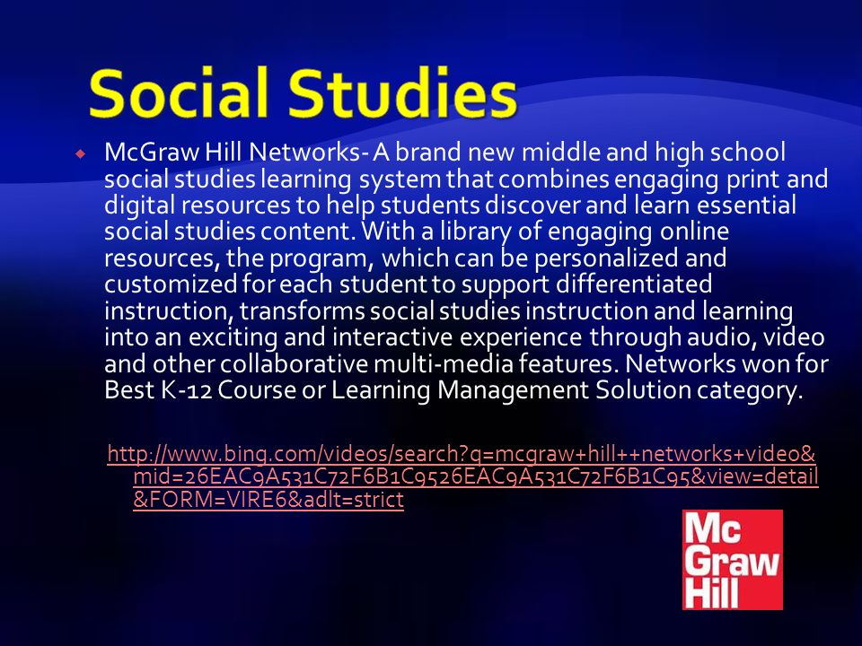 McGraw Hill Networks- A brand new middle and high school social studies learning system that combines engaging print and digital resources to help stu