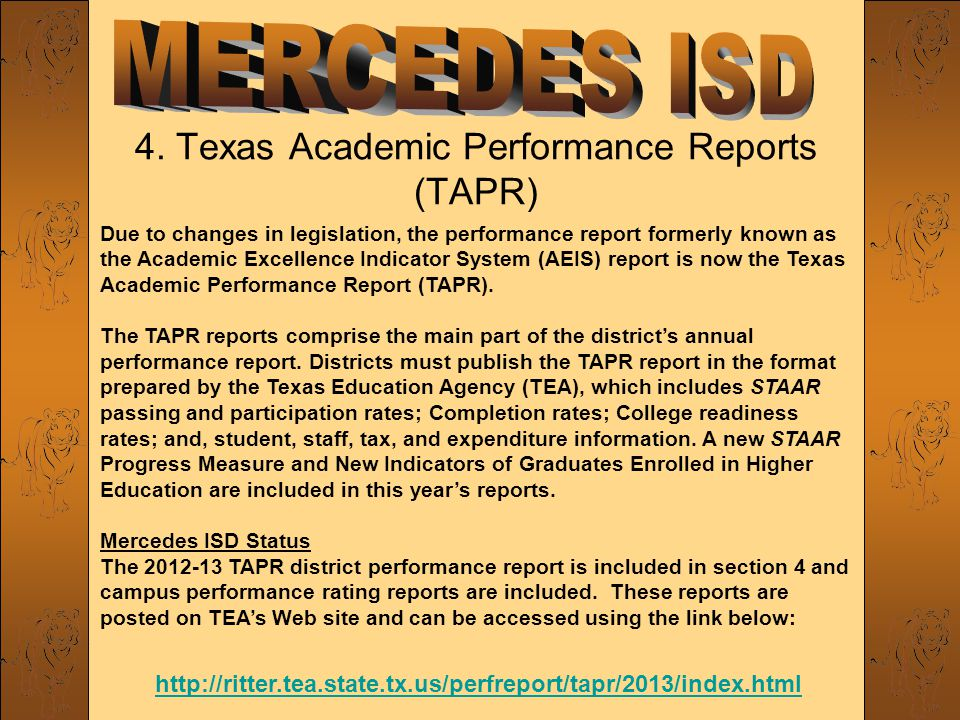 4. Texas Academic Performance Reports (TAPR) Due to changes in legislation, the performance report formerly known as the Academic Excellence Indicator