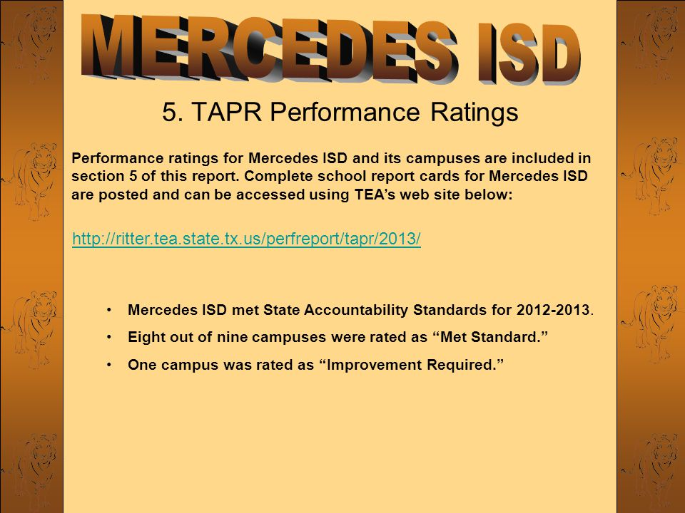 5. TAPR Performance Ratings Performance ratings for Mercedes ISD and its campuses are included in section 5 of this report. Complete school report car
