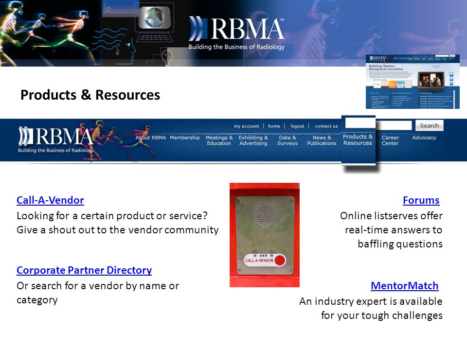 Products & Resources Shop RBMA Coding Resources Legal Resources Gateway White Papers Find the latest products for purchase here Special resources for coders Monthly articles regarding compliance and industry related legal issues Peer-generated documents and articles are posted here and available for you to download Topic areas such as quality assurance procedures, radiology technology and workflow, and billing are covered here