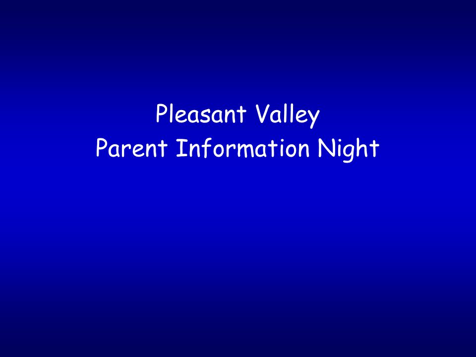 Pleasant Valley Parent Information Night
