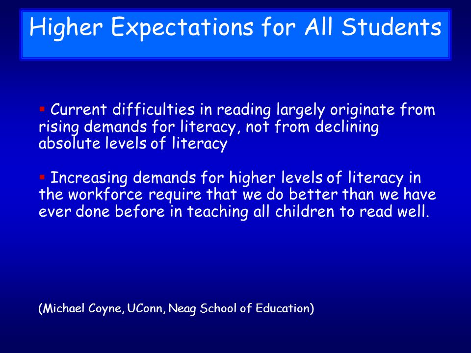 Current difficulties in reading largely originate from rising demands for literacy, not from declining absolute levels of literacy Increasing demands for higher levels of literacy in the workforce require that we do better than we have ever done before in teaching all children to read well.