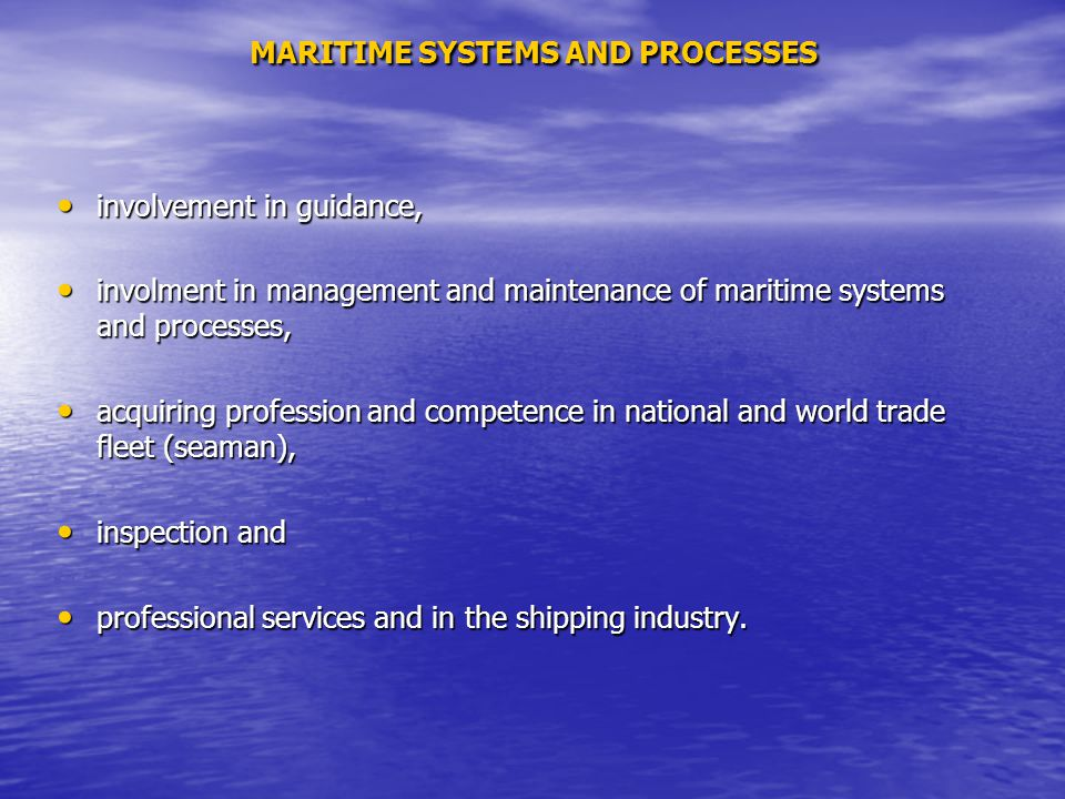involvement in guidance, involvement in guidance, involment in management and maintenance of maritime systems and processes, involment in management a