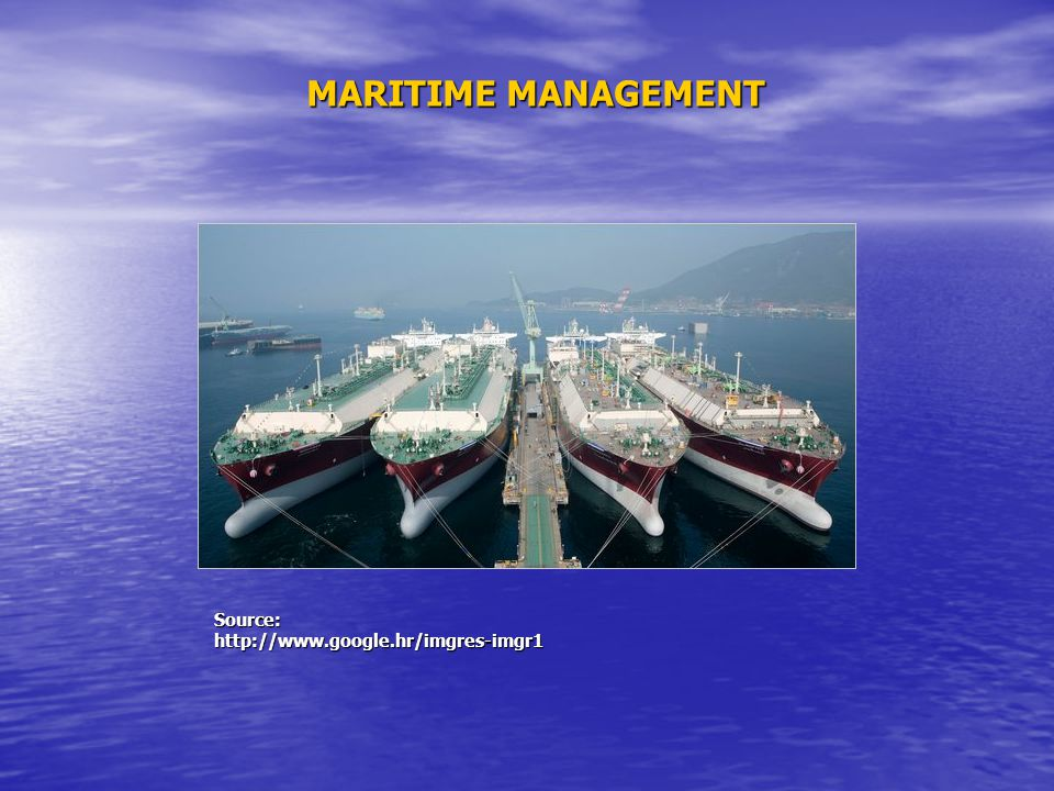 MARITIME MANAGEMENT Source:http://www.google.hr/imgres-imgr1