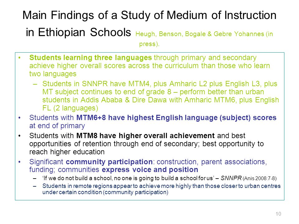Main Findings of a Study of Medium of Instruction in Ethiopian Schools Heugh, Benson, Bogale & Gebre Yohannes (in press). Students learning three lang