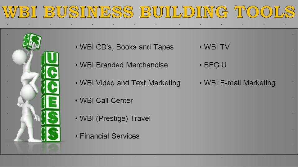 WBI CDs, Books and Tapes WBI Branded Merchandise WBI Video and Text Marketing WBI Call Center WBI (Prestige) Travel Financial Services WBI TV BFG U WB