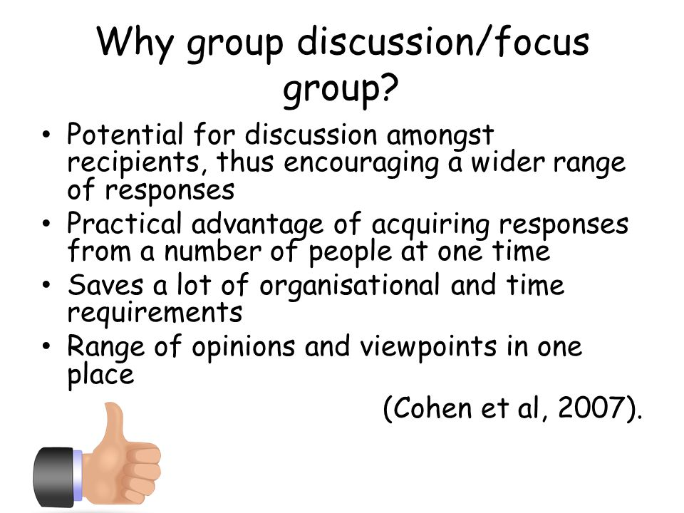 Why group discussion/focus group.