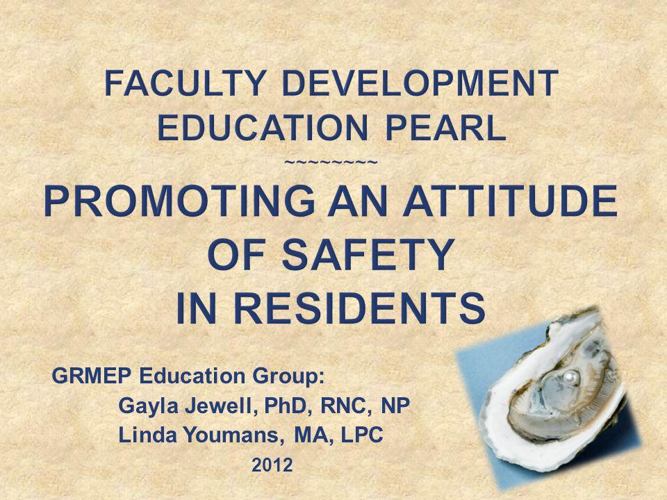 GRMEP Education Group: Gayla Jewell, PhD, RNC, NP Linda Youmans, MA, LPC 2012