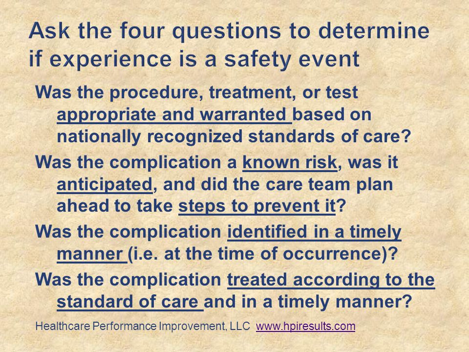 Was the procedure, treatment, or test appropriate and warranted based on nationally recognized standards of care.