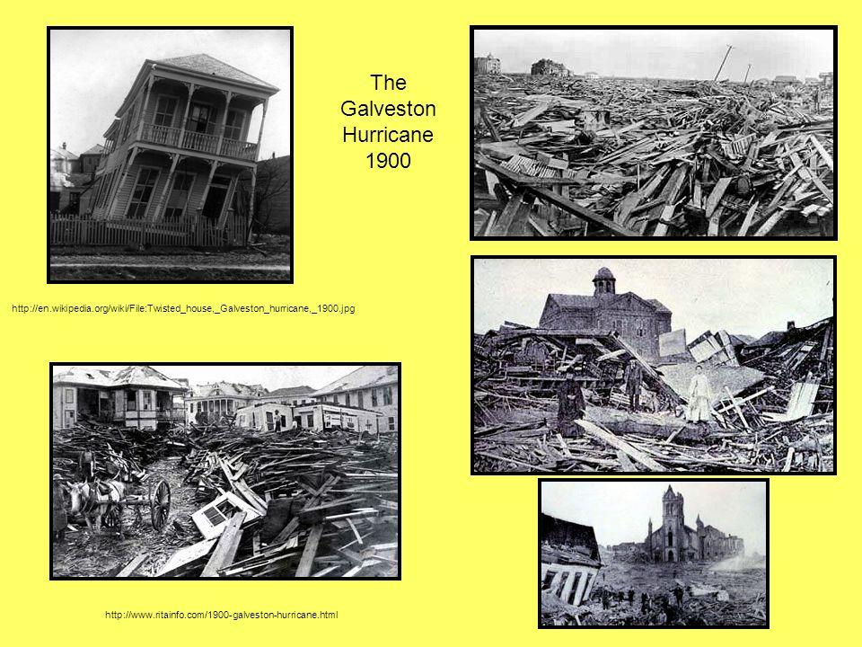 http://en.wikipedia.org/wiki/File:Twisted_house,_Galveston_hurricane,_1900.jpg http://www.ritainfo.com/1900-galveston-hurricane.html The Galveston Hur
