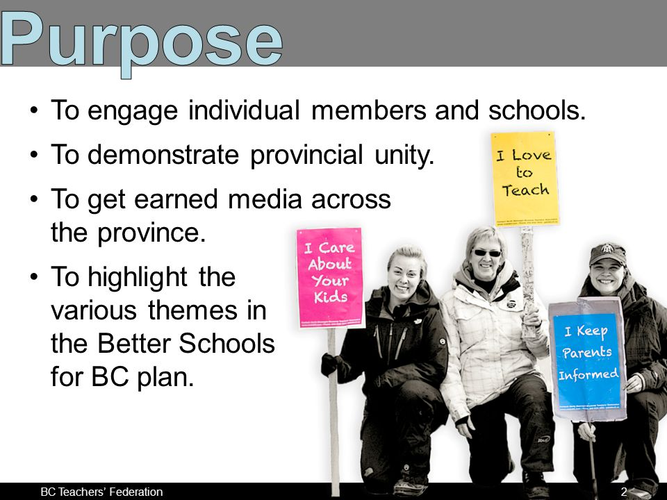 BC Teachers Federation2 To engage individual members and schools.
