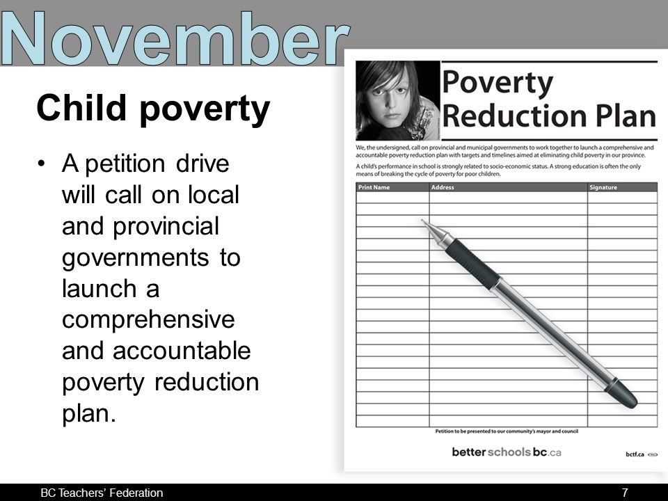 BC Teachers Federation7 A petition drive will call on local and provincial governments to launch a comprehensive and accountable poverty reduction plan.