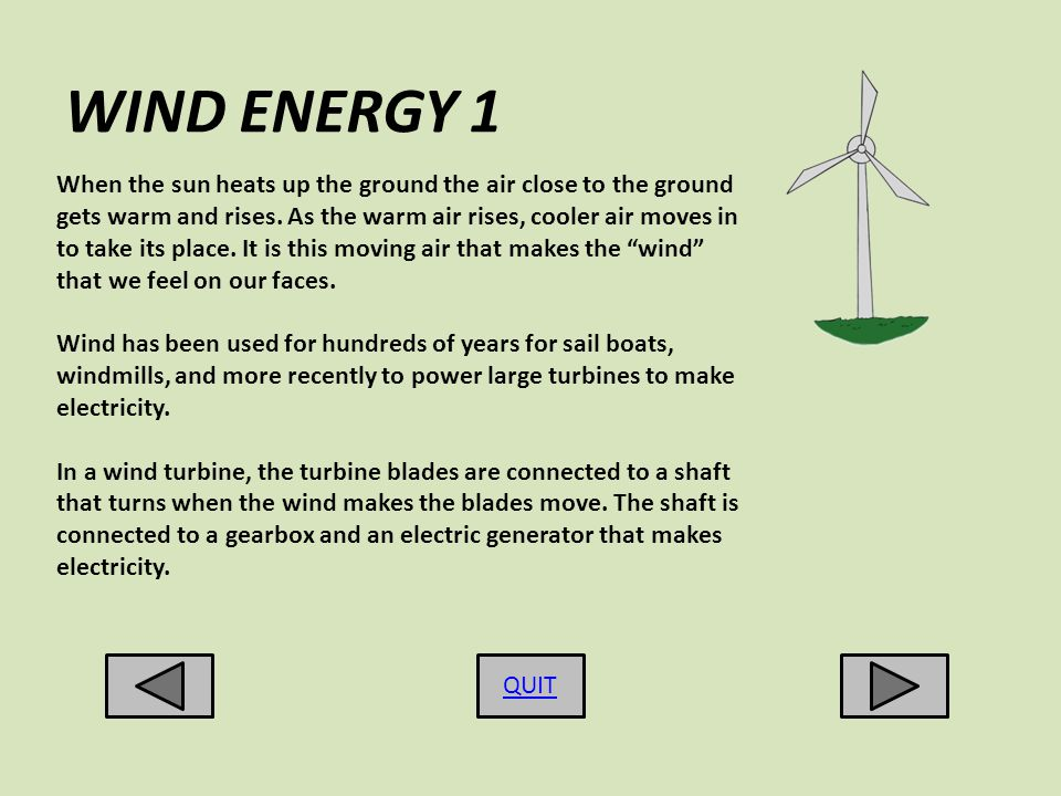 WIND ENERGY 1 When the sun heats up the ground the air close to the ground gets warm and rises.