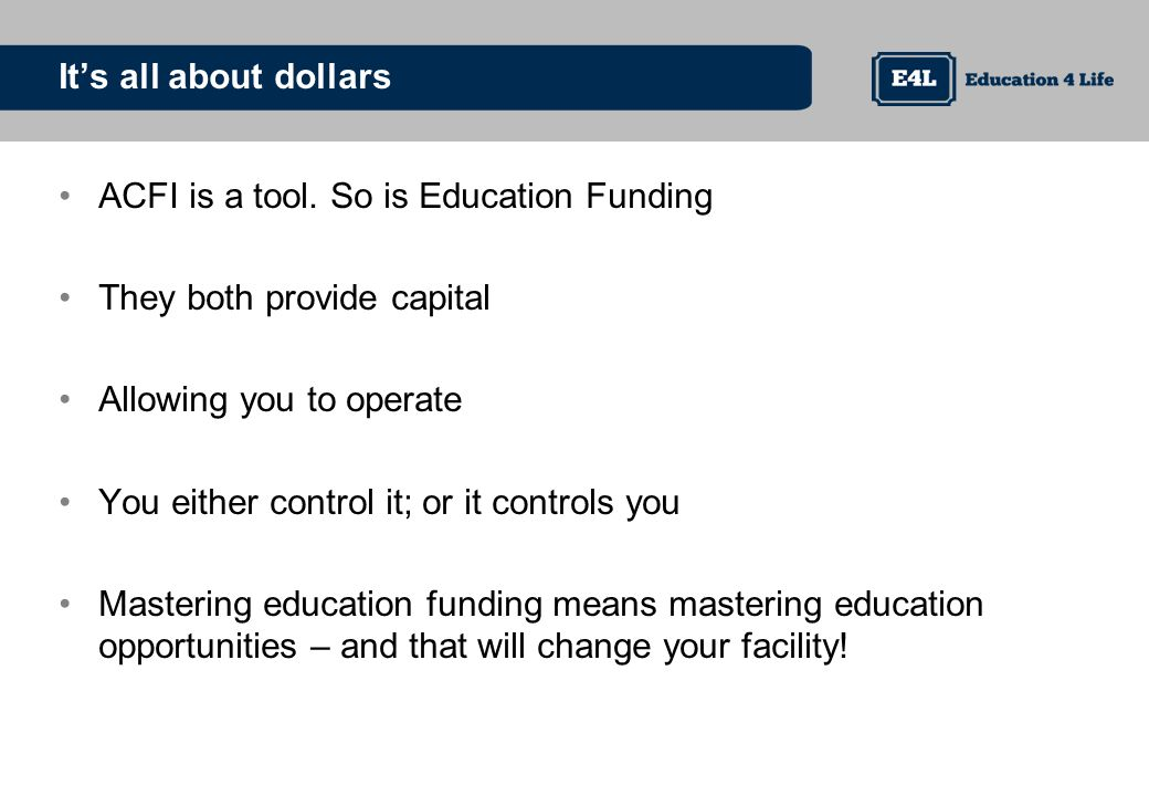Its all about dollars ACFI is a tool.