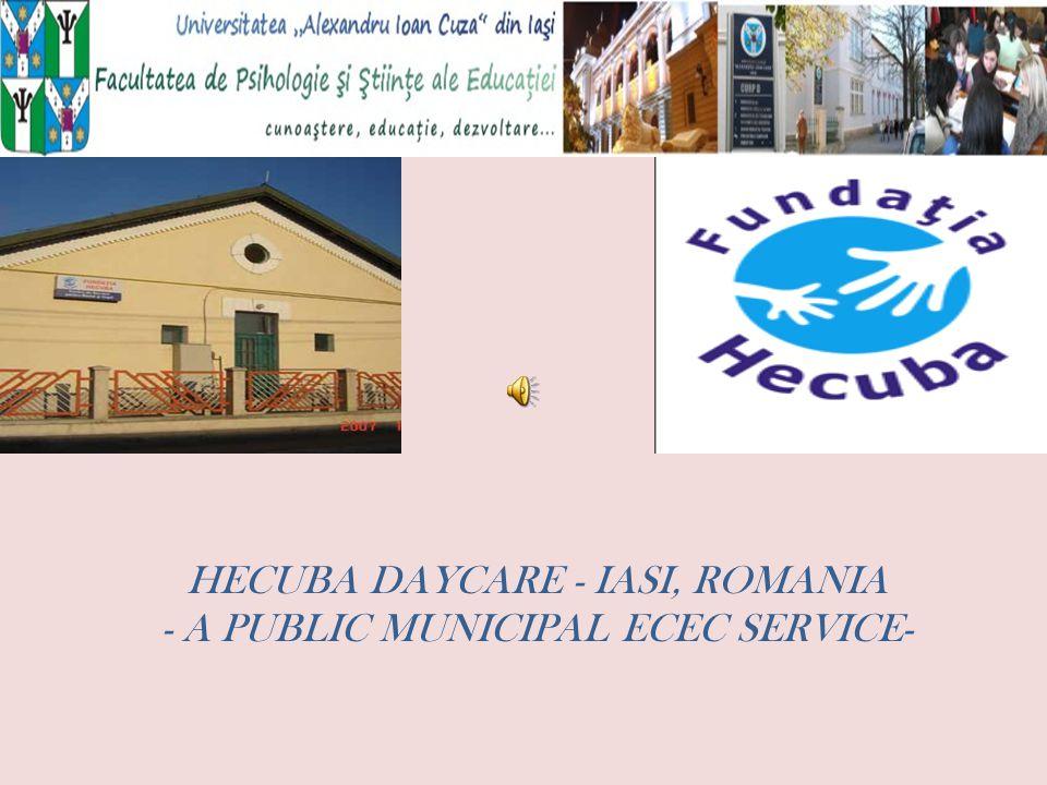 HECUBA DAYCARE - IASI, ROMANIA - A PUBLIC MUNICIPAL ECEC SERVICE-