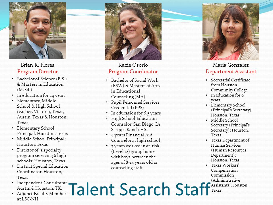 What is the purpose of Talent Search? To help our students decide what career pathways to follow.