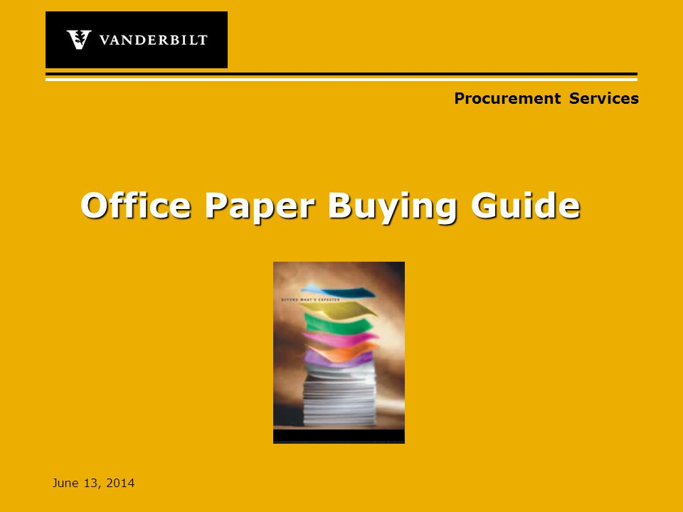 Procurement Services June 13, 2014 Office Paper Buying Guide