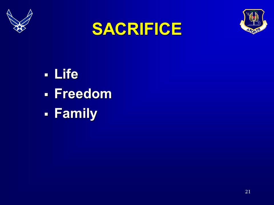 21 SACRIFICE Life Life Freedom Freedom Family Family