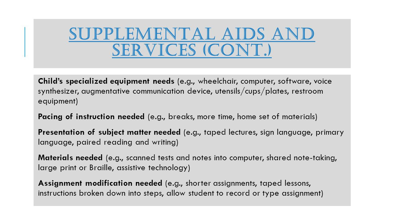 SUPPLEMENTAL AIDS AND SERVICES What types of supplemental aids and services are available.