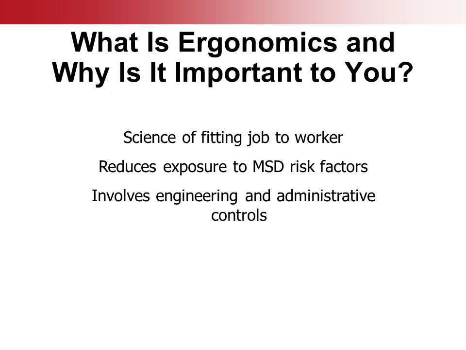© Business & Legal Reports, Inc. 0903 JOB WORKER REDUCE INJURIES AND ILLNESSES Engineering and Administrative Controls What Is Ergonomics and Why Is I